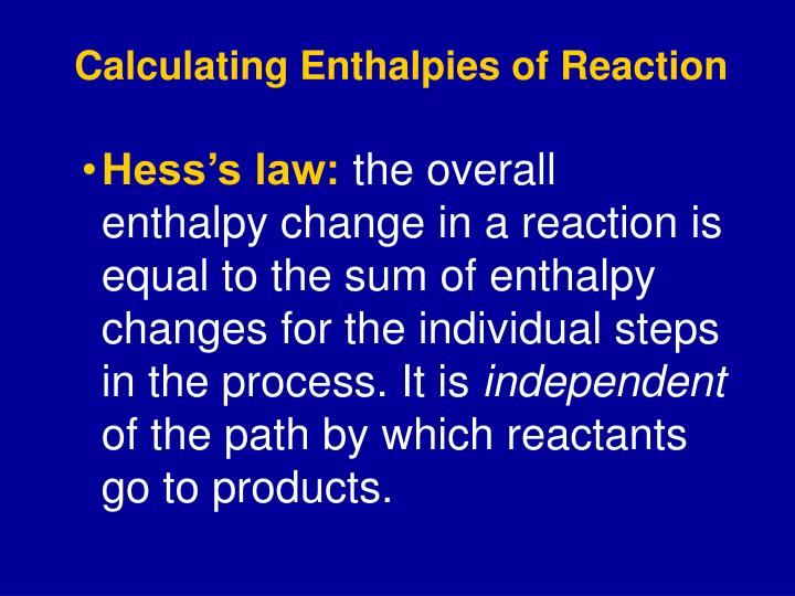 Calculating Enthalpies of Reaction