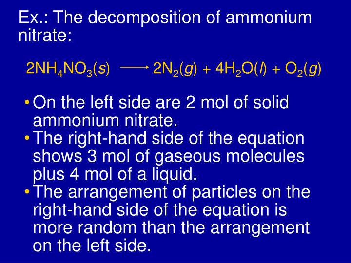 Ex.: The decomposition of ammonium nitrate: