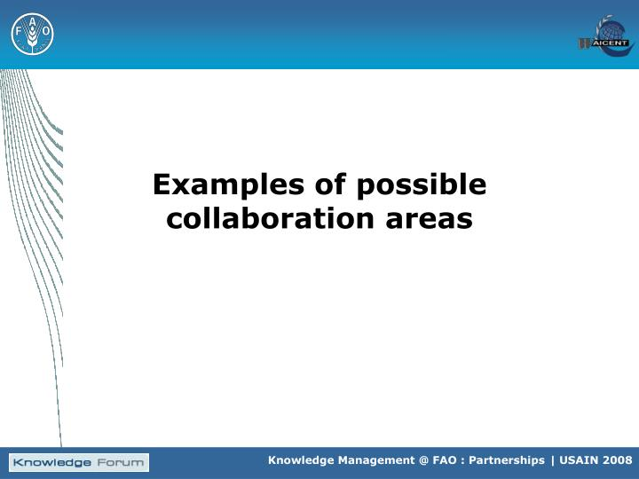 Examples of possible collaboration areas