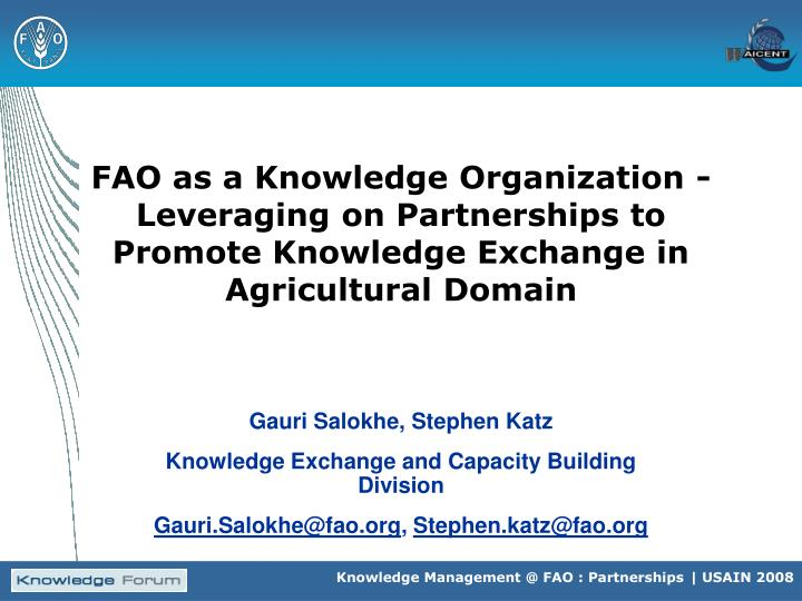 FAO as a Knowledge Organization - Leveraging on Partnerships to Promote Knowledge Exchange in Agricu...