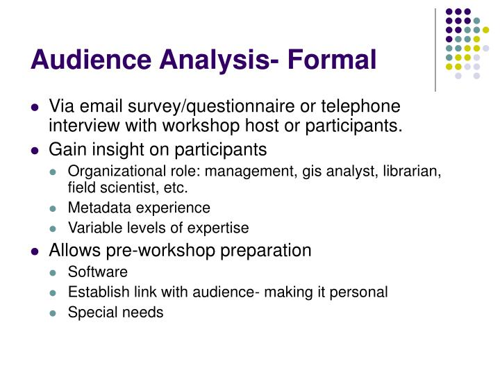 Audience Analysis- Formal