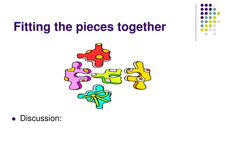 Fitting the pieces together