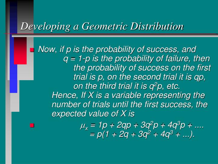 Developing a Geometric Distribution