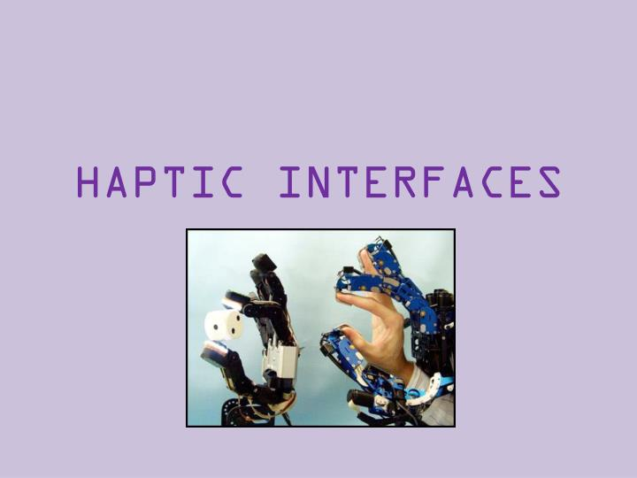 HAPTIC INTERFACES