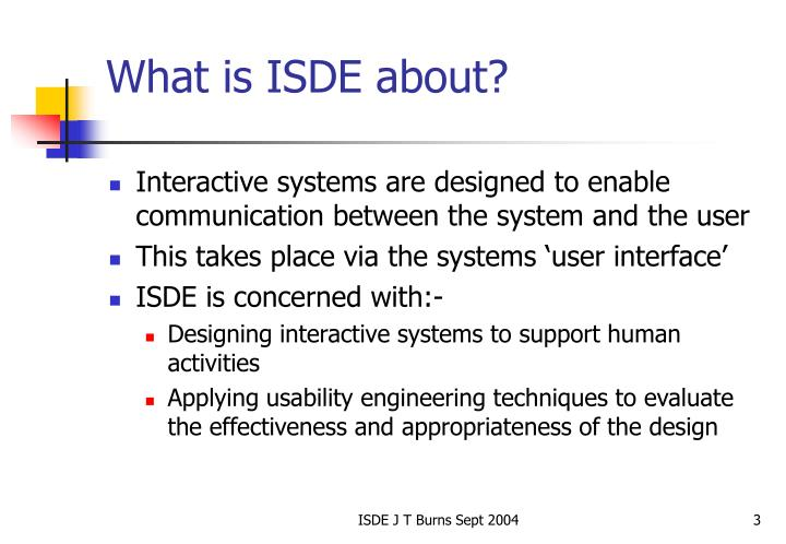 What is isde about