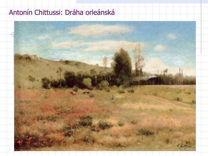 Antonín Chittussi: Dráha orleánská