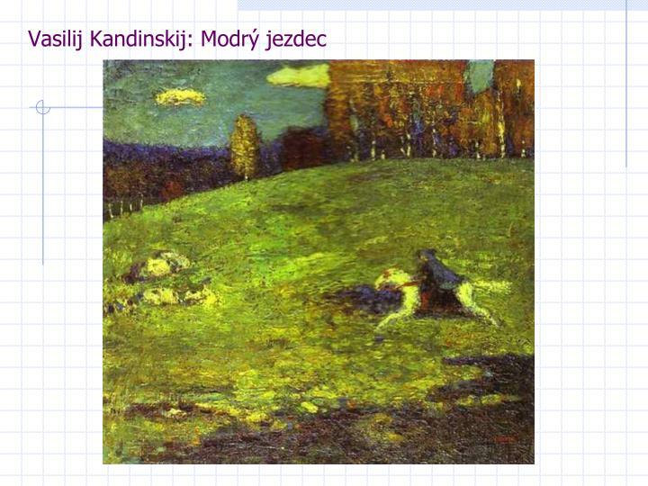 Vasilij Kandinskij: Modrý jezdec