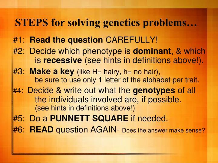 STEPS for solving genetics problems…