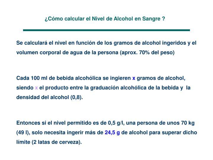 ¿Cómo calcular el Nivel de Alcohol en Sangre ?
