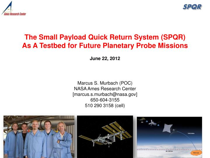 The Small Payload Quick Return System (SPQR)