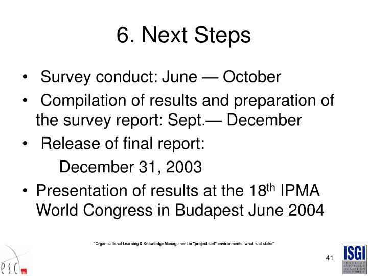 6. Next Steps