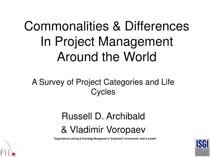 Commonalities differences in project management around the world