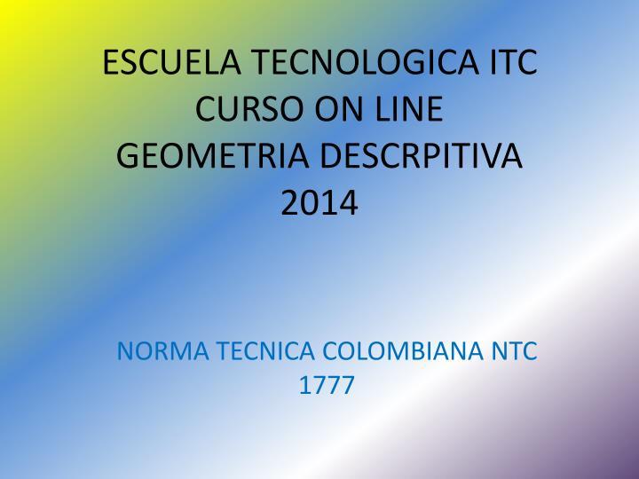 ESCUELA TECNOLOGICA ITC