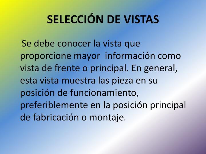 SELECCIÓN DE VISTAS