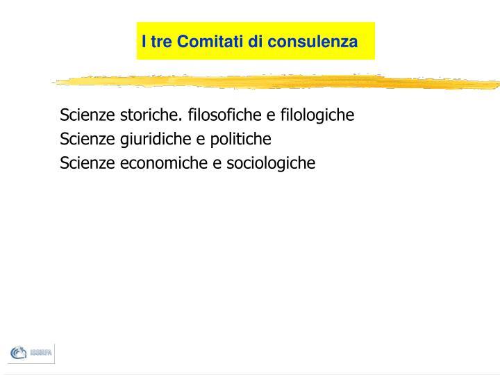 I tre Comitati di consulenza