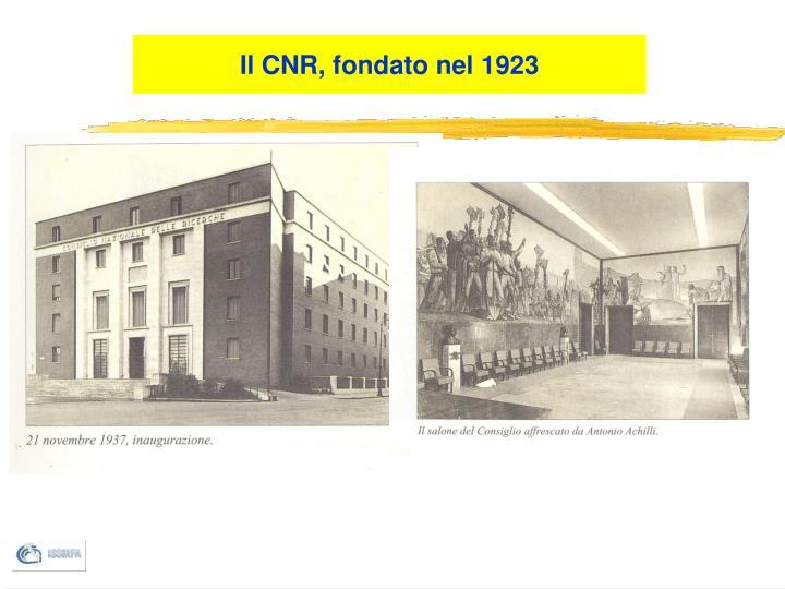 Il CNR, fondato nel 1923