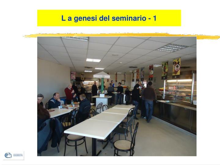 L a genesi del seminario - 1