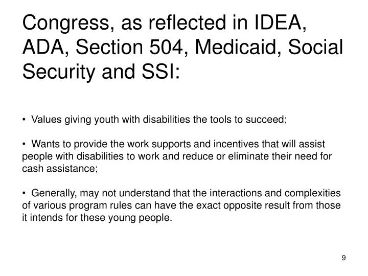 Congress, as reflected in IDEA, ADA, Section 504, Medicaid, Social Security and SSI: