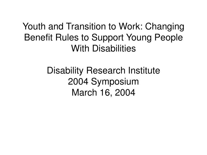 Youth and Transition to Work: Changing Benefit Rules to Support Young People With Disabilities