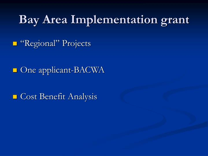 Bay Area Implementation grant