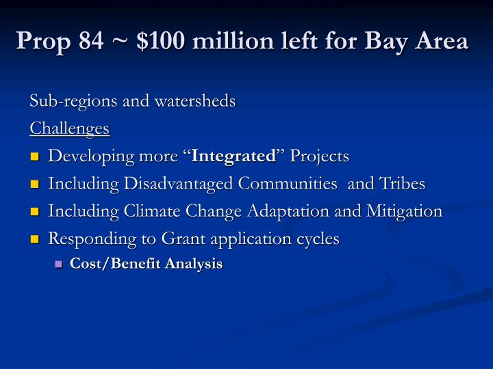 Prop 84 ~ $100 million left for Bay Area