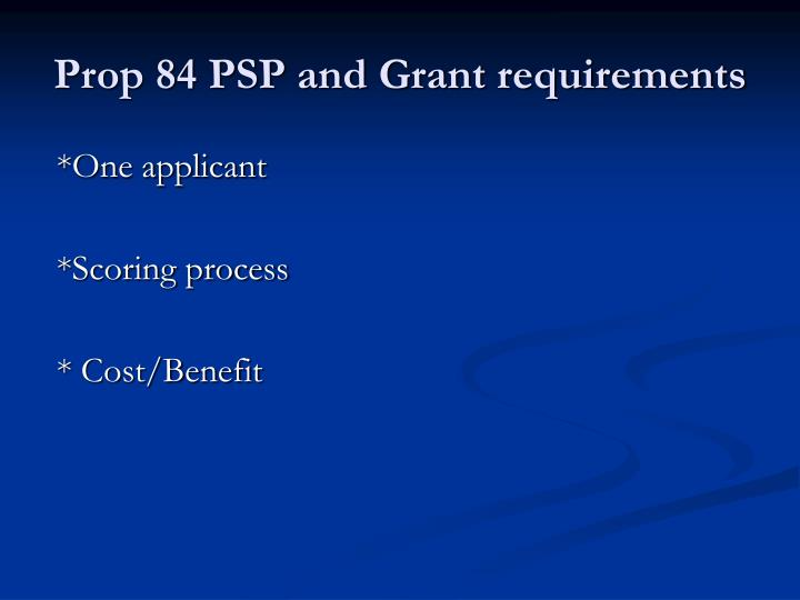 Prop 84 PSP and Grant requirements
