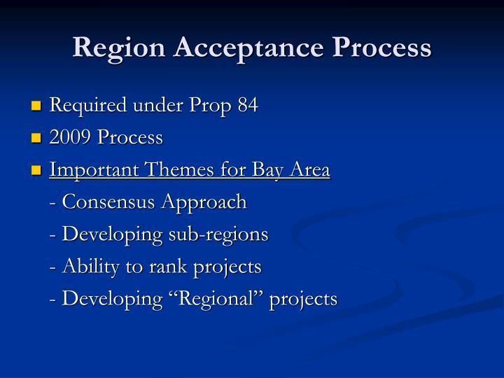 Region Acceptance Process