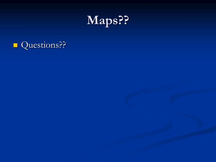 Maps??