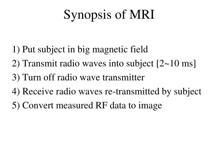 Synopsis of mri