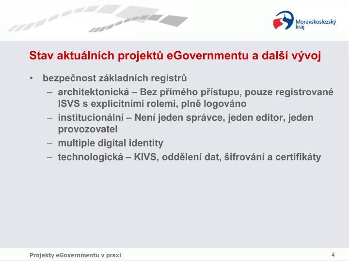 Stav aktuálních projektů eGovernmentu a další vývoj