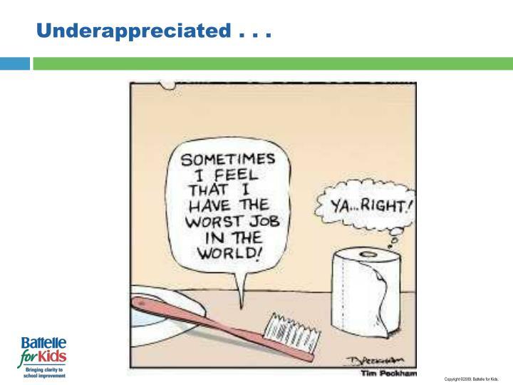 Underappreciated . . .