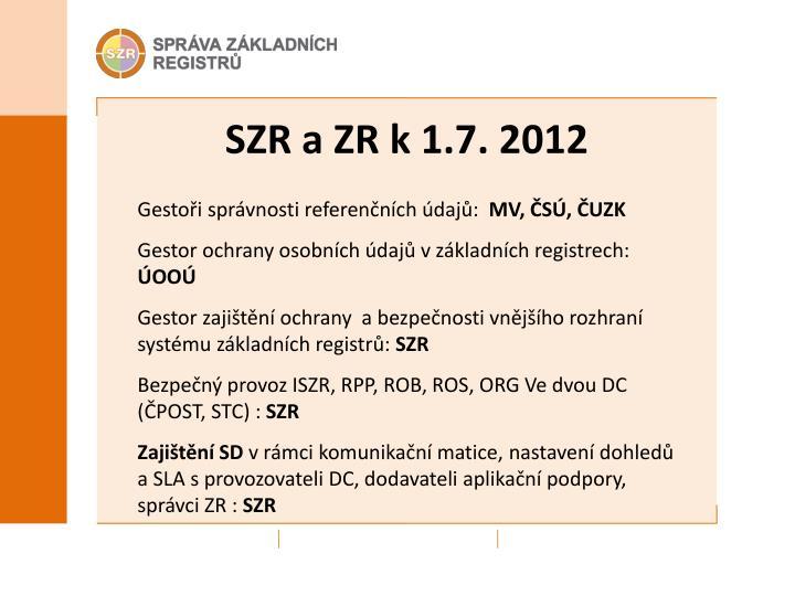 SZR a ZR k 1.7. 2012