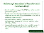 beneficiary s description of past work does not match bpqy