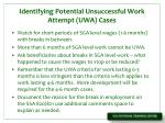 identifying potential unsuccessful work attempt uwa cases