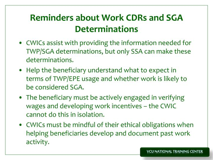 Reminders about Work CDRs and SGA Determinations