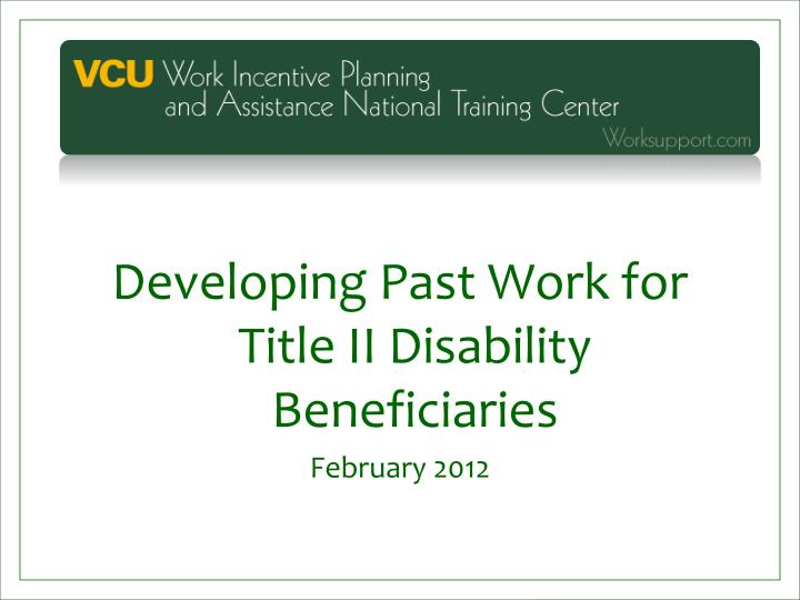 Developing Past Work for Title II Disability Beneficiaries