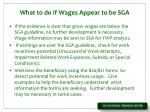 what to do if wages appear to be sga