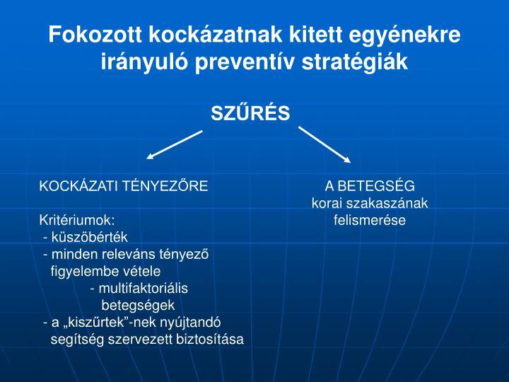 Fokozott kockázatnak kitett egyénekre irányuló preventív stratégiák