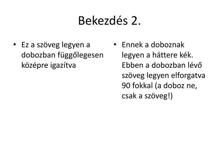 Bekezdés 2.
