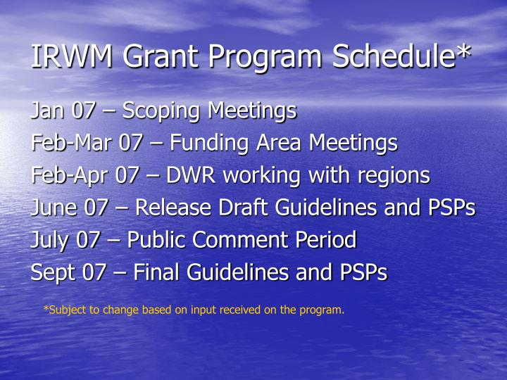 IRWM Grant Program Schedule*