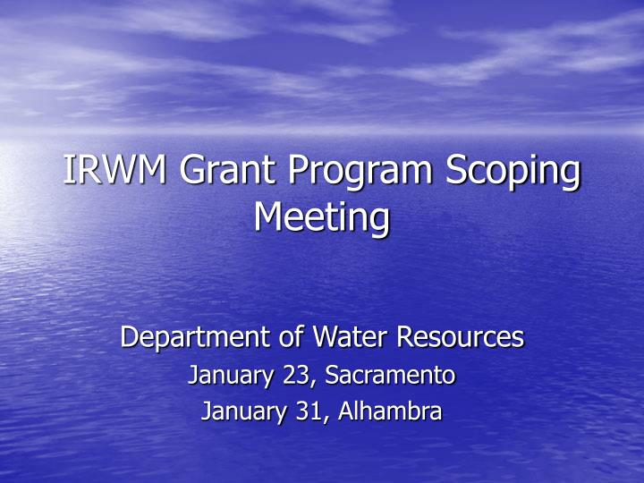 Irwm grant program scoping meeting