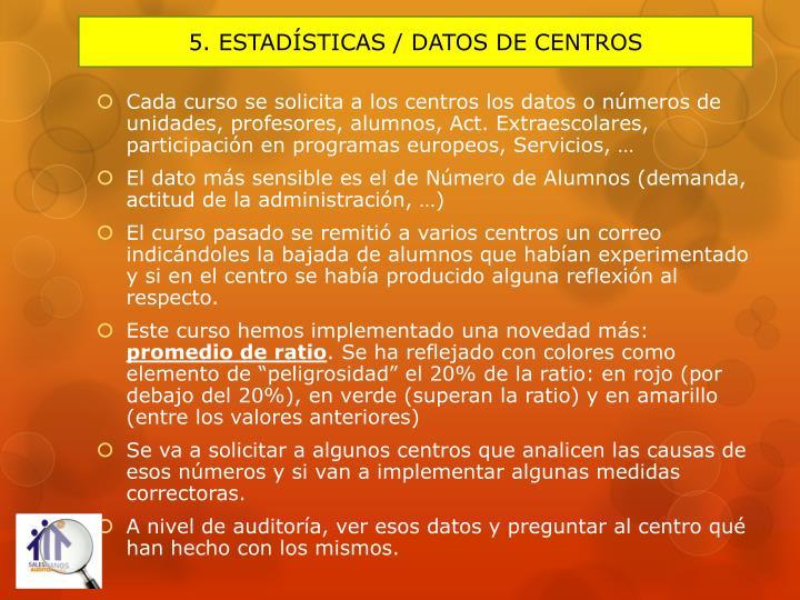 5. ESTADÍSTICAS / DATOS DE CENTROS