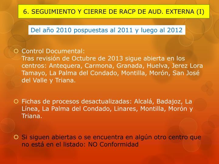 6. SEGUIMIENTO Y CIERRE DE RACP DE AUD. EXTERNA (I)