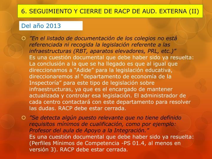 6. SEGUIMIENTO Y CIERRE DE RACP DE AUD. EXTERNA (II)