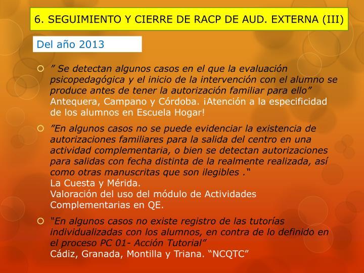 6. SEGUIMIENTO Y CIERRE DE RACP DE AUD. EXTERNA (III)