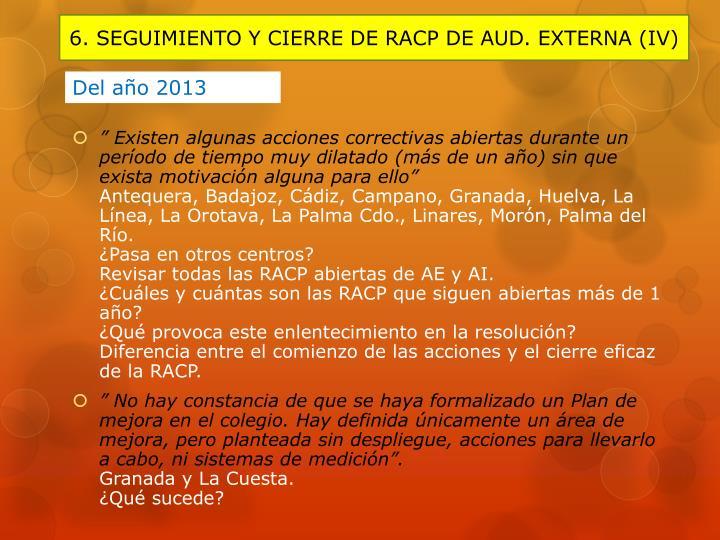 6. SEGUIMIENTO Y CIERRE DE RACP DE AUD. EXTERNA (IV)