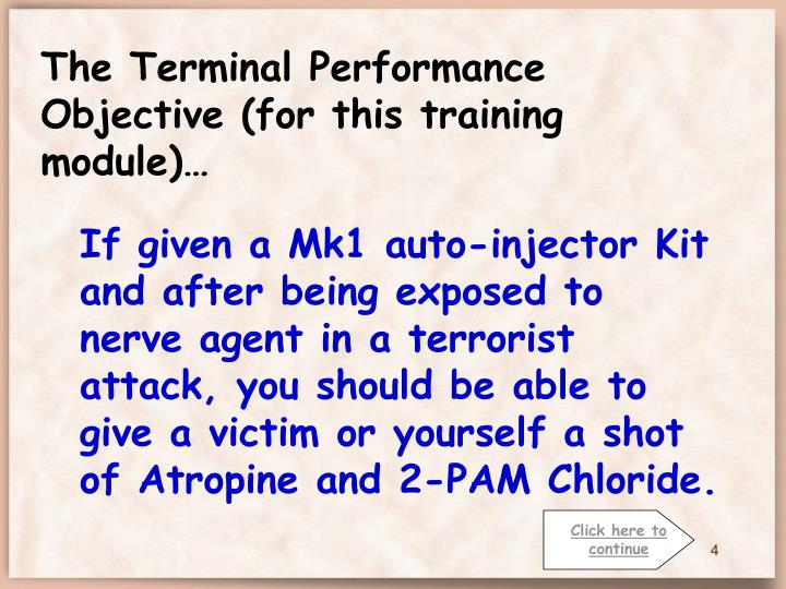 The Terminal Performance Objective (for this training module)…