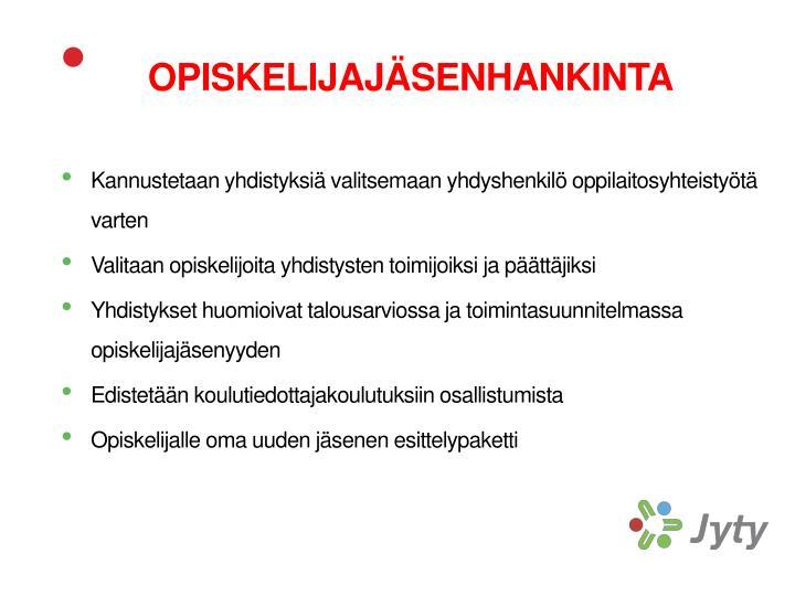OPISKELIJAJÄSENHANKINTA