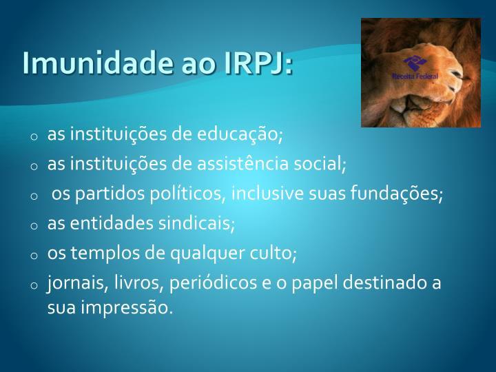 Imunidade ao IRPJ: