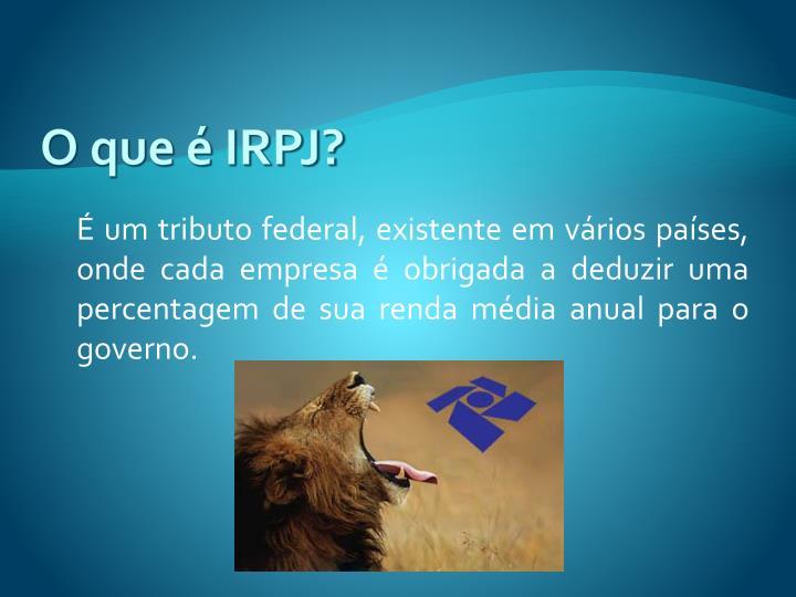 O que é IRPJ?